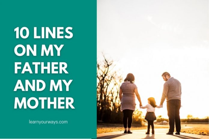 10 Lines on My Father and My Mother in English